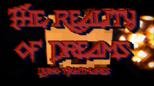 The Reality of Dreams Chapter 2: Living Nightmares